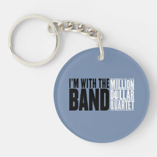 "Million Dollar Quartet ""I'm With the Band"" Key Ring"