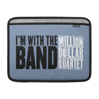 """Million Dollar Quartet """"I'm With the Band"""" Sleeve For MacBook Air"""