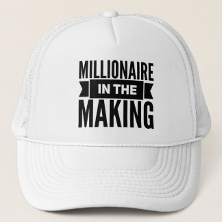 Millionaire In The Making Trucker Hat