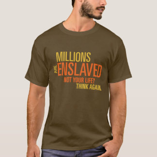 Millions Are Enslaved Men's T-Shirt