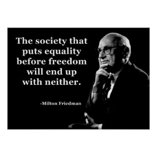Milton Friedman Equality Freedom Quote Poster