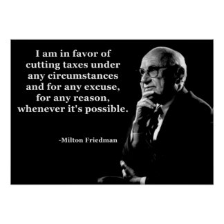 Milton Friedman Tax Cuts Quote Poster