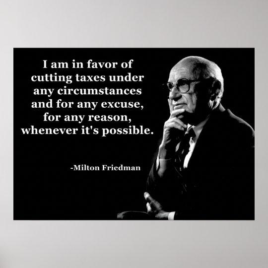 Milton Friedman Tax Cuts Quote Poster