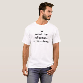 Mimic the obliqueness of the subject T-Shirt
