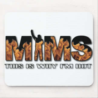 MIMS Mousepad -  This is Why I'm Hot Logo - White