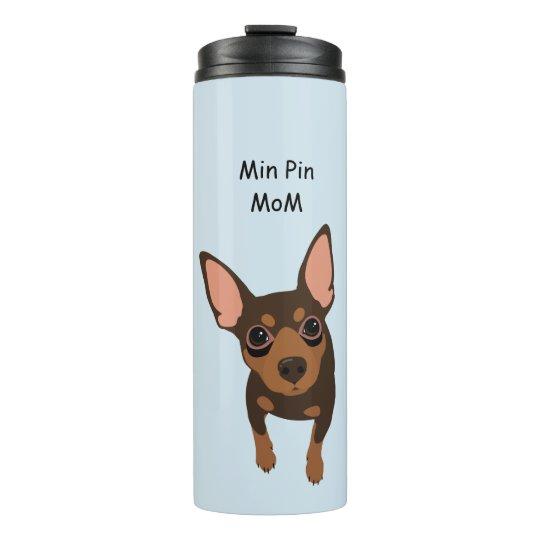 Min Pin Dog Mum Portrait Thermal Tumbler