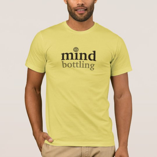 mind bottling T-Shirt