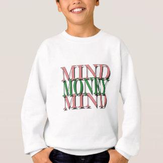 Mind on my money, money on my mind sweatshirt