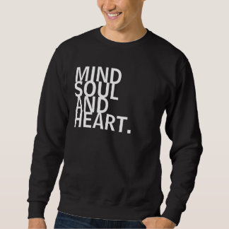 Mind, Soul, and Heart. Pull Over Sweatshirts