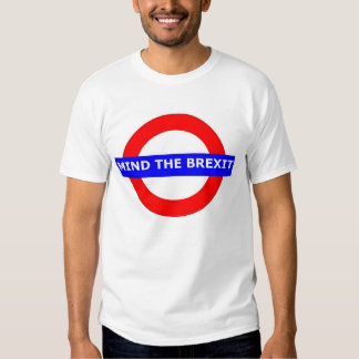 MIND THE BREXIT SHIRTS