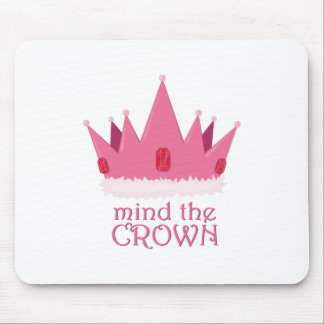Mind The Crown Mousepad