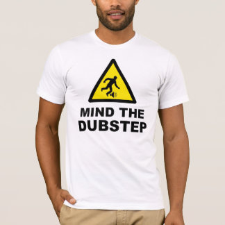 Mind The Dubstep T-Shirt