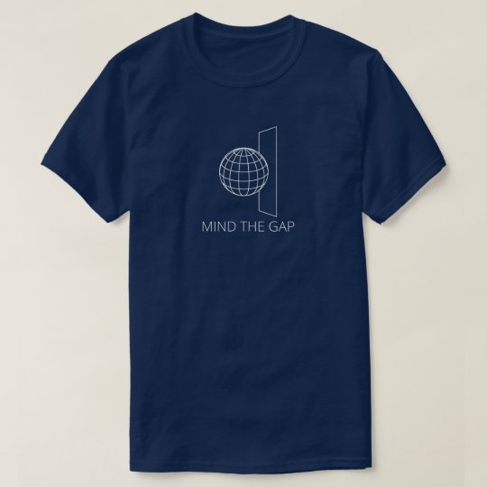 Mind the Gap (Dark) T-Shirt