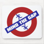 MIND_THE_GAP MOUSE PADS