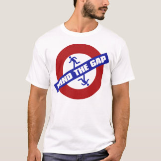 MIND_THE_GAP T-Shirt