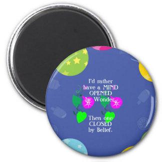 MIND wonder belief OPEN CLOSED 6 Cm Round Magnet