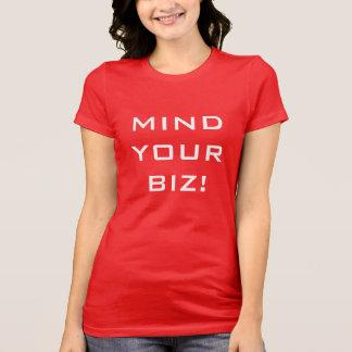 MIND YOUR BIZ! Tee