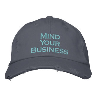 Mind Your Business Embroidered Hat