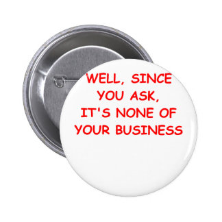 mind your own business 6 cm round badge