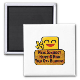 Mind Your Own Business Square Magnet