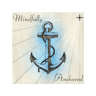 Mindfully Anchored Canvas