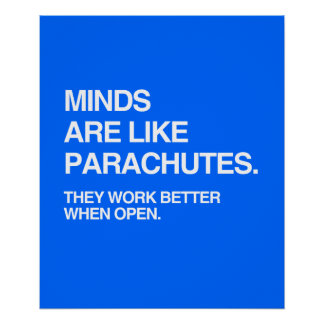 MINDS ARE LIKE PARACHUTES POSTER