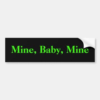 Mine, Baby, Mine Bumper Sticker Car Bumper Sticker