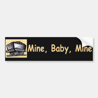Mine Baby Mine Bumper Sticker