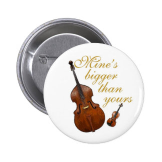 Mine s bigger than yours - string players pinback button