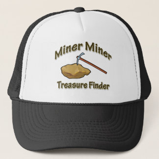 Miner Miner Treasure FInder Trucker Hat
