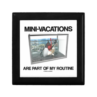 Mini-Vacations Are Part Of My Routine (Java Duke) Keepsake Boxes