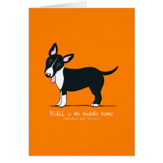 Miniature Bull Terrier Middle Name Funny Custom Greeting Card