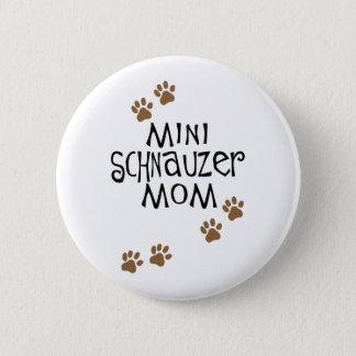 Miniature Schnauzer Mom 6 Cm Round Badge