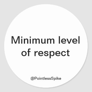 Minimum level of respect political sticker