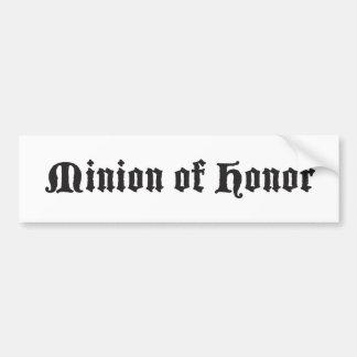 Minion of honor bumper sticker