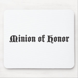 Minion of honor mouse mat