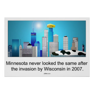 Minnesota after invasion by Wisconsin ;) Poster