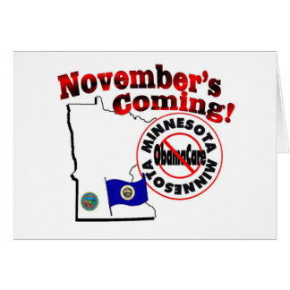 Minnesota Anti ObamaCare – November's Coming! Greeting Card