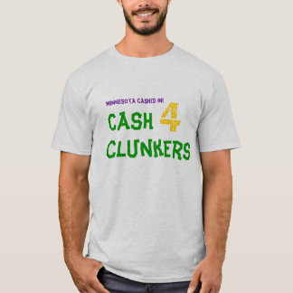 Minnesota cashed in!, Cash 4 Clunkers T-Shirt