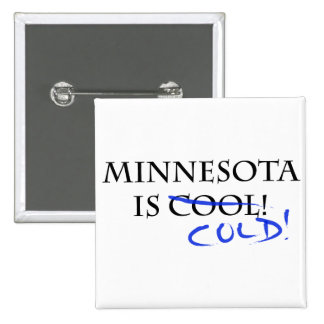 Minnesota is Cool - and Cold! 15 Cm Square Badge