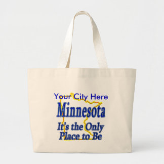 Minnesota  It's the Only Place to Be Large Tote Bag