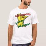 Minnesota MN US Motto ~ Ya Sure Ya Betcha T-Shirt