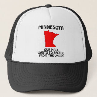 Minnesota - Our Mall Wants To Secede From Da Union Trucker Hat