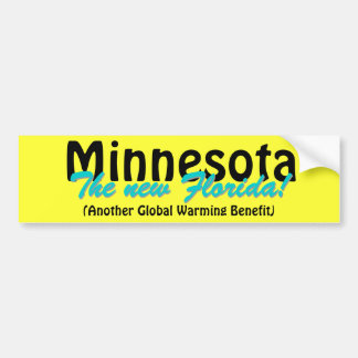 Minnesota The new Florida Bumper Sticker