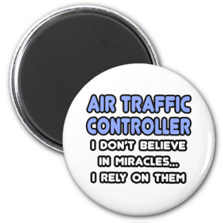 Miracles and Air Traffic Controllers 6 Cm Round Magnet