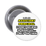 Miracles and Assistant Principals ... Funny 6 Cm Round Badge