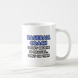 Miracles and Baseball Coaches Coffee Mug