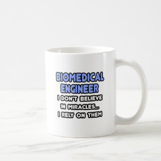 Miracles and Biomedical Engineers Coffee Mug