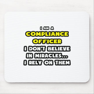 Miracles and Compliance Officer ... Funny Mouse Pad