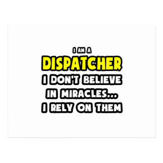 Miracles and Dispatchers ... Funny Postcard